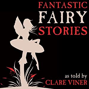 Fantastic Fairy Stories Audiobook