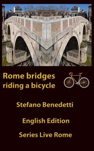Rome bridges riding a bicycle (Live Rome) (Volume 4)