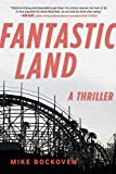 Book cover from FantasticLand: A Novel by Mike Bockoven