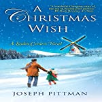 A Christmas Wish: A Linden Corners Novel | Joseph Pittman