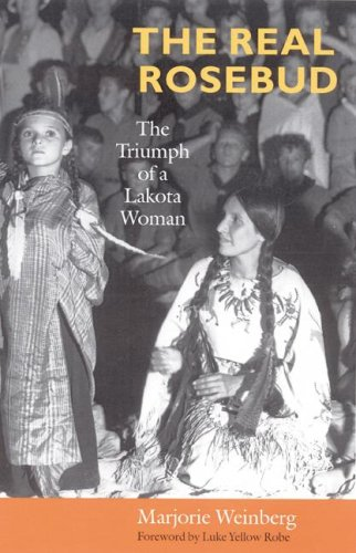The Real Rosebud: The Triumph of a Lakota Woman