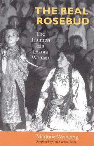 Download The Real Rosebud: The Triumph of a Lakota Woman pdf epub