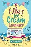 Ella's Ice-Cream Summer: A laugh out loud