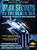 Dark Secrets of the Black Sea - Uncovering the Roots of Early Civilization