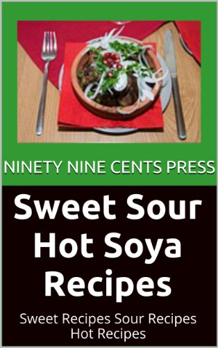 Soya Dessert (Sweet Sour Hot Soya Recipes: Sweet Recipes Sour Recipes Hot Recipes)