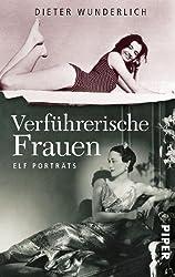 Verführerische Frauen: Elf Porträts