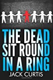 The Dead Sit Round in a Ring, Jack Curtis, 1492934410