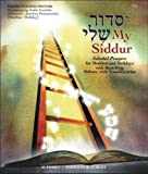 My Siddur [Shabbat, Holiday A.]: Transliterated Prayer Book, Hebrew - English with Available Audio, Selected Prayers for Shabbat and Holidays (Hebrew Edition)