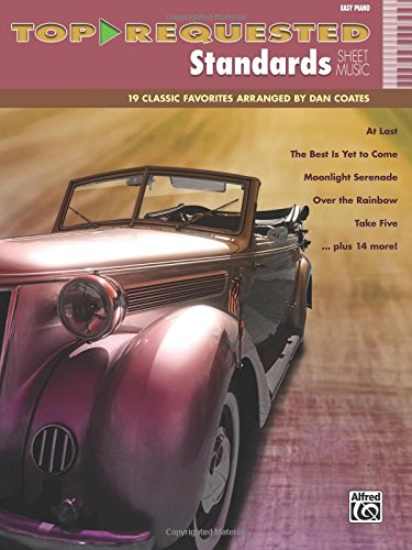 Read Online Top-Requested Standards Sheet Music: 19 Classic Favorites Arranged by Dan Coates (Top-Requested Sheet Music) pdf epub