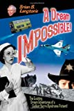 img - for A Dream Impossible! book / textbook / text book