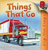 Flip the Flaps: Things That Go!, Anita Ganeri, 0753471337