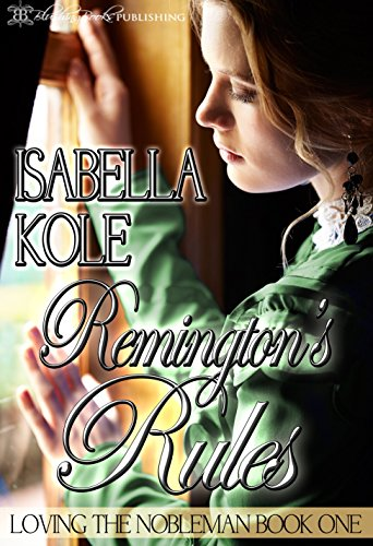 Remington's Rules (Loving the Nobleman Book 1)