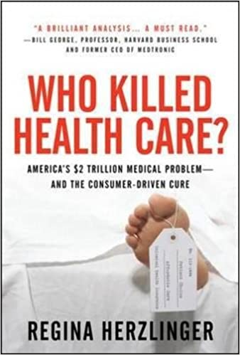 Who Killed Health Care?: America's $2 Trillion Medical Problem - and