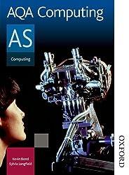 AQA Computing AS: Student's Book (Aqa As Level)