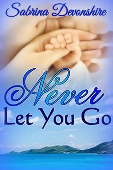 Never Let You Go by [Devonshire, Sabrina]