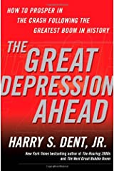 The Great Depression Ahead: How to Prosper in the Crash Following the Greatest Boom in History Hardcover