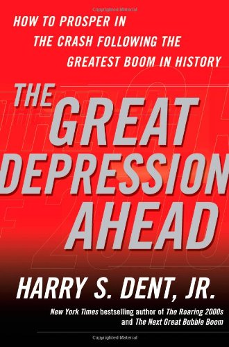 The Great Depression Ahead  How To Prosper In The Crash Following The Greatest Boom In History