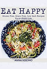 Eat Happy has 154 delicious grain-free, gluten-free recipes that are also free of any processed sugars. There are meats, fish, sides, soups, starters, casseroles, slow cooker recipes, breakfast dishes, and even desserts to satisfy any sweets ...