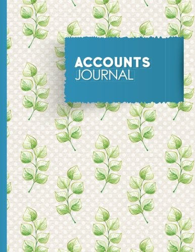 Accounts Journal: Financial Records Accounting, Bookkeeping Ledger Book, Bookkeeping Workbook, Hydrangea Flower Cover (Volume 67)