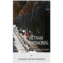 The Vietnam Veterans Memorial: The History of Washington D.C.'s Vietnam War Monument