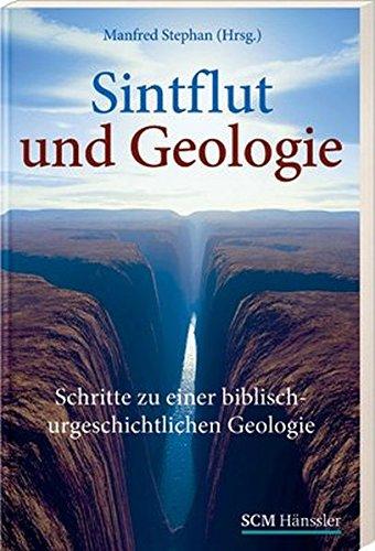 Sintflut und Geologie von Karl-Heinz Vanheiden