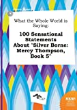 download ebook what the whole world is saying: 100 sensational statements about silver borne: mercy thompson, book 5 pdf epub