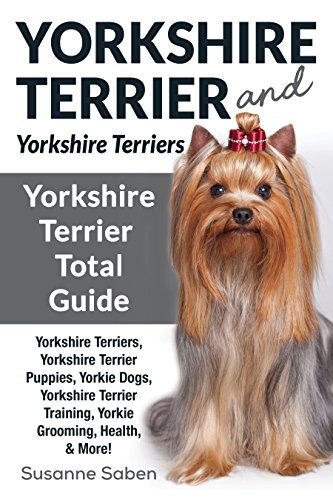 Yorkshire Terrier And Yorkshire Terriers Yorkshire Terrier Total