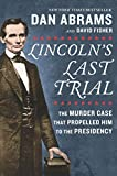 img - for Lincoln's Last Trial: The Murder Case That Propelled Him to the Presidency book / textbook / text book