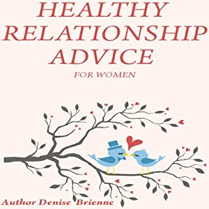 Healthy Relationship Advice for Women Audiobook