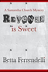 Revenge is Sweet (A Samantha Church Mystery, Book 2)