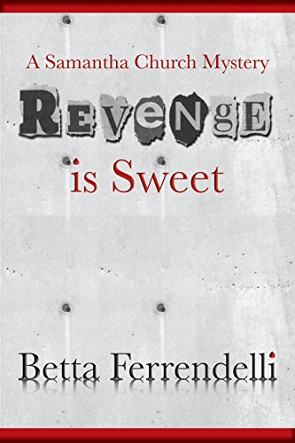Revenge is Sweet (A Samantha Church Mystery, Book 2)