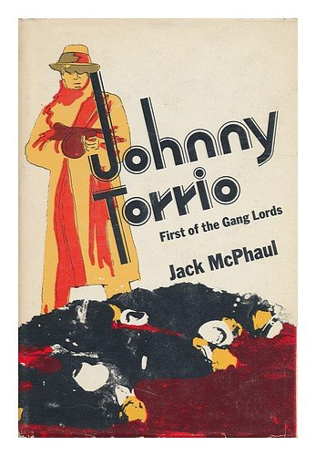 Johnny Torrio: First of the Gang Lords (Arlington Jack)