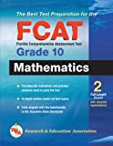 The Best Test Preparation for the FCAT: Mathematics Grade 10, The Editors of REA, 0738603236