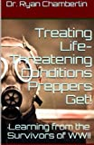 How to Treat Life-Threatening Conditions Preppers Get!: The Prepper Pages Survival Medicine Guide to Dealing with the Most Common Infections & Illnesses Plaguing Preppers (Volume 2)