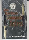 The Earliest Commando Knives, Windrum, William, 0932572367