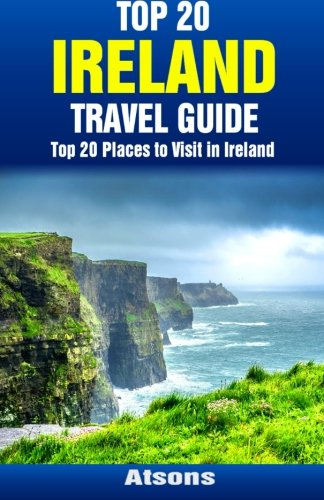 Top 20 Places to Visit in Ireland - Top 20 Ireland Travel Guide