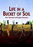 Life in a Bucket of Soil (Dover Children's Science Books)