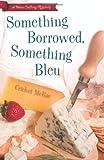 Something Borrowed, Something Bleu, Cricket McRae, 073871996X