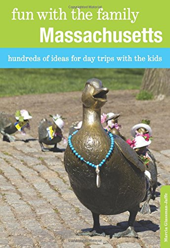 Fun with the Family Massachusetts: Hundreds Of Ideas For Day Trips With The Kids (Fun with the Family - Day Vt Kids