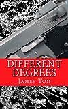 Different Degrees, James Tom, 1475249101