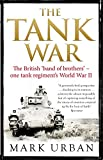 The Tank War: The British Band of Brothers – One Tank Regiment's World War II