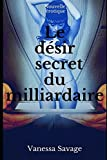 le d?sir secret du milliardaire french edition