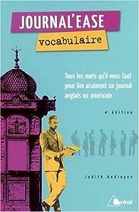 Journal'ease vocabulaire : Tous les mots qu'il vous faut pour lire aisément un journal anglais ou américain par Judith Andreyev