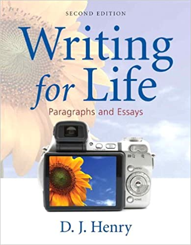 Writing for Life: Paragraphs and Essays (2nd Edition) (Henry Writing Series) 2nd Edition