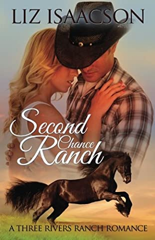 Second Chance Ranch: An Inspirational Western Romance (Three Rivers Ranch Romance) (Volume 1) - Chance Ranch