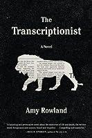 The Transcriptionist: A Novel