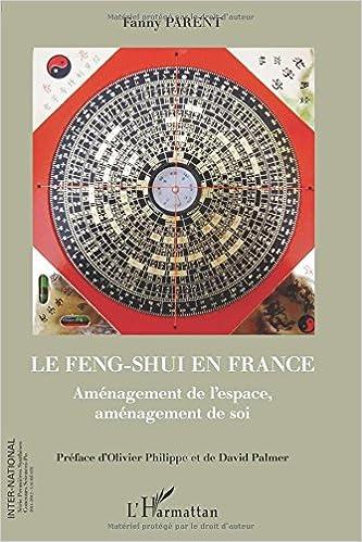 Feng-Shui En France: Aménagement De L'Espace, Aménagement De Soi