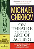 Michael Chekhov: On Theatre and the Art of Acting: The Five-Hour Master Class 4 CDs and Booklet (Applause Acting Series)