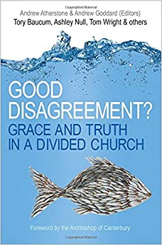 Book Good Disagreement?: Grace and Truth in a Divided Church