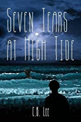 Seven Tears at High Tide by C.B. Lee (2015-10-15)